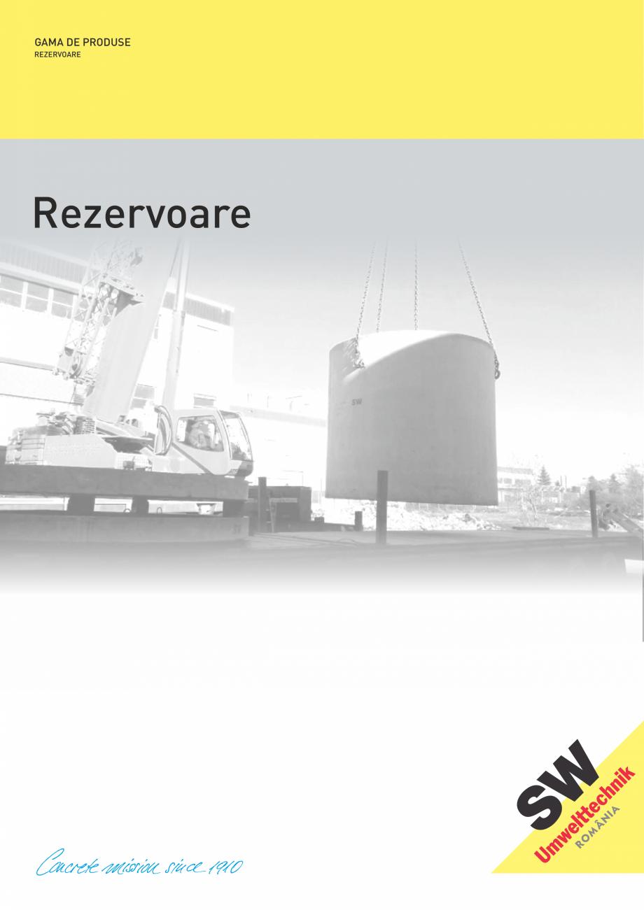 Pagina 1 - Rezervoare din beton SW UMWELTTECHNIK Catalog, brosura Romana GAMA DE PRODUSE REZERVOARE ...