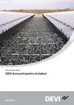 DEVI - Accesorii pentru instalarea cablurilor electrice pentru incalzire DEVI