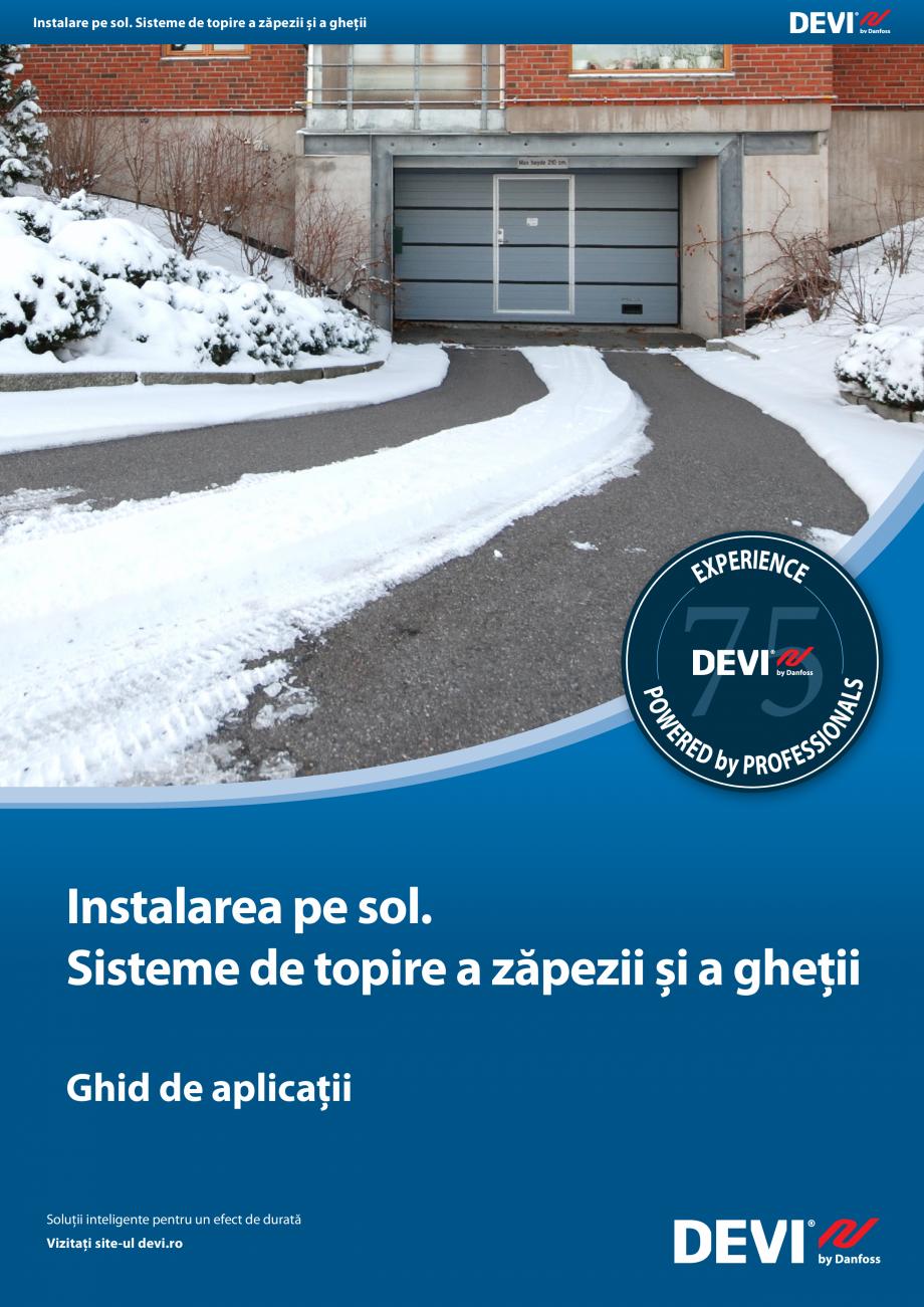 Pagina 1 - Instalarea pe sol. Sisteme de topire a zapezii si a ghetii. Ghid de aplicati DEVI...