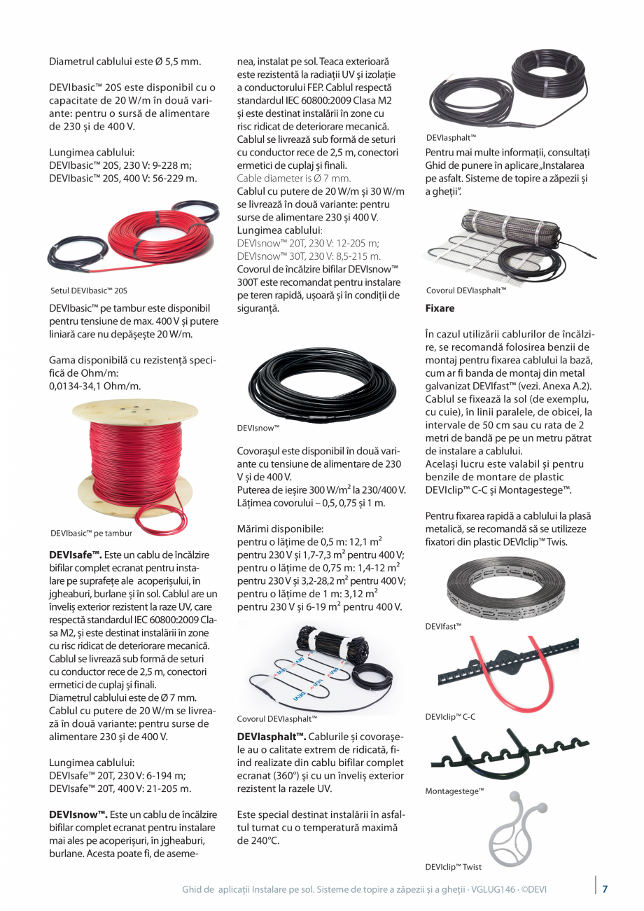 Pagina 7 - Instalarea pe sol. Sisteme de topire a zapezii si a ghetii. Ghid de aplicati DEVI...