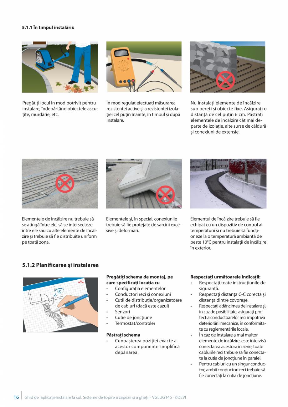 Pagina 16 - Instalarea pe sol. Sisteme de topire a zapezii si a ghetii. Ghid de aplicati DEVI...