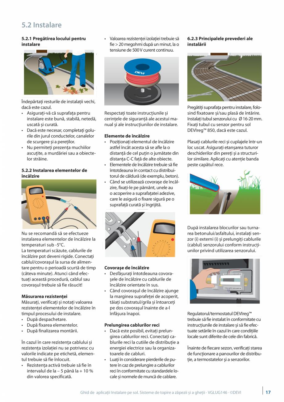 Pagina 17 - Instalarea pe sol. Sisteme de topire a zapezii si a ghetii. Ghid de aplicati DEVI...