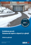 Ghid de aplicatii - Sisteme de topire a zapezii si ghetii DEVI