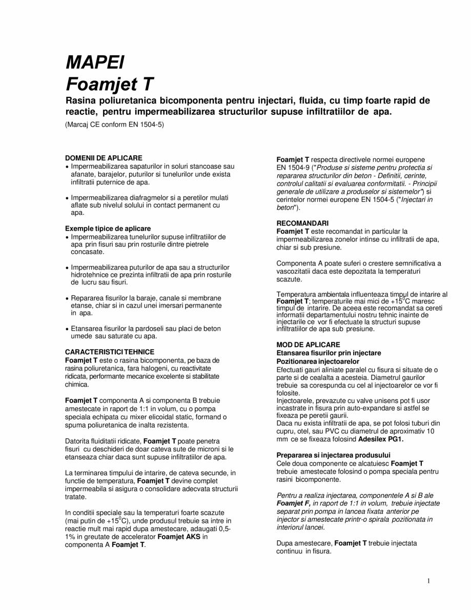 Pagina 1 - Rasina poliuretanica bicomponenta pentru injectari, fluida, cu timp foarte rapid de...