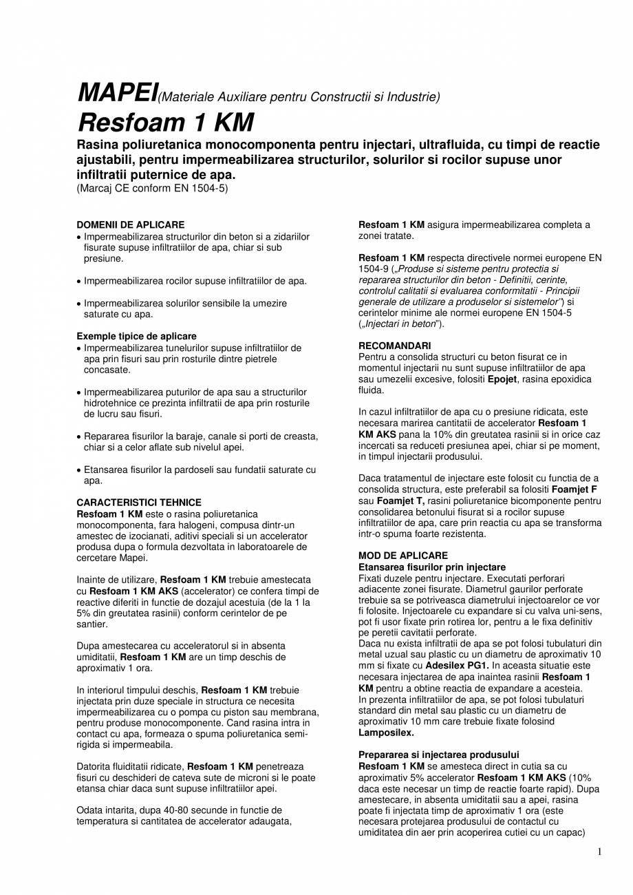 Pagina 1 - Rasina poliuretanica monocomponenta pentru injectari, ultrafluida, cu timpi de reactie...
