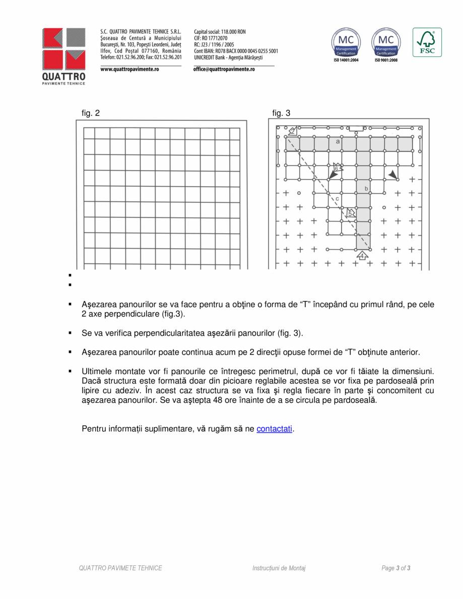 Pagina 3 - Instructiuni de montaj QUATTRO W40 RF60 Instructiuni montaj, utilizare Romana ar în...