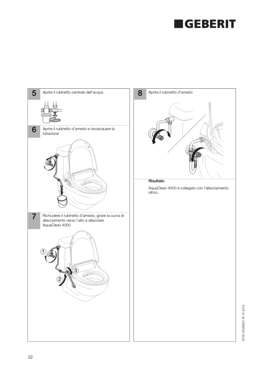 Pagina 32 - Vas WC cu functie de bideu 4000 GEBERIT AquaClean Instructiuni montaj, utilizare Germana...
