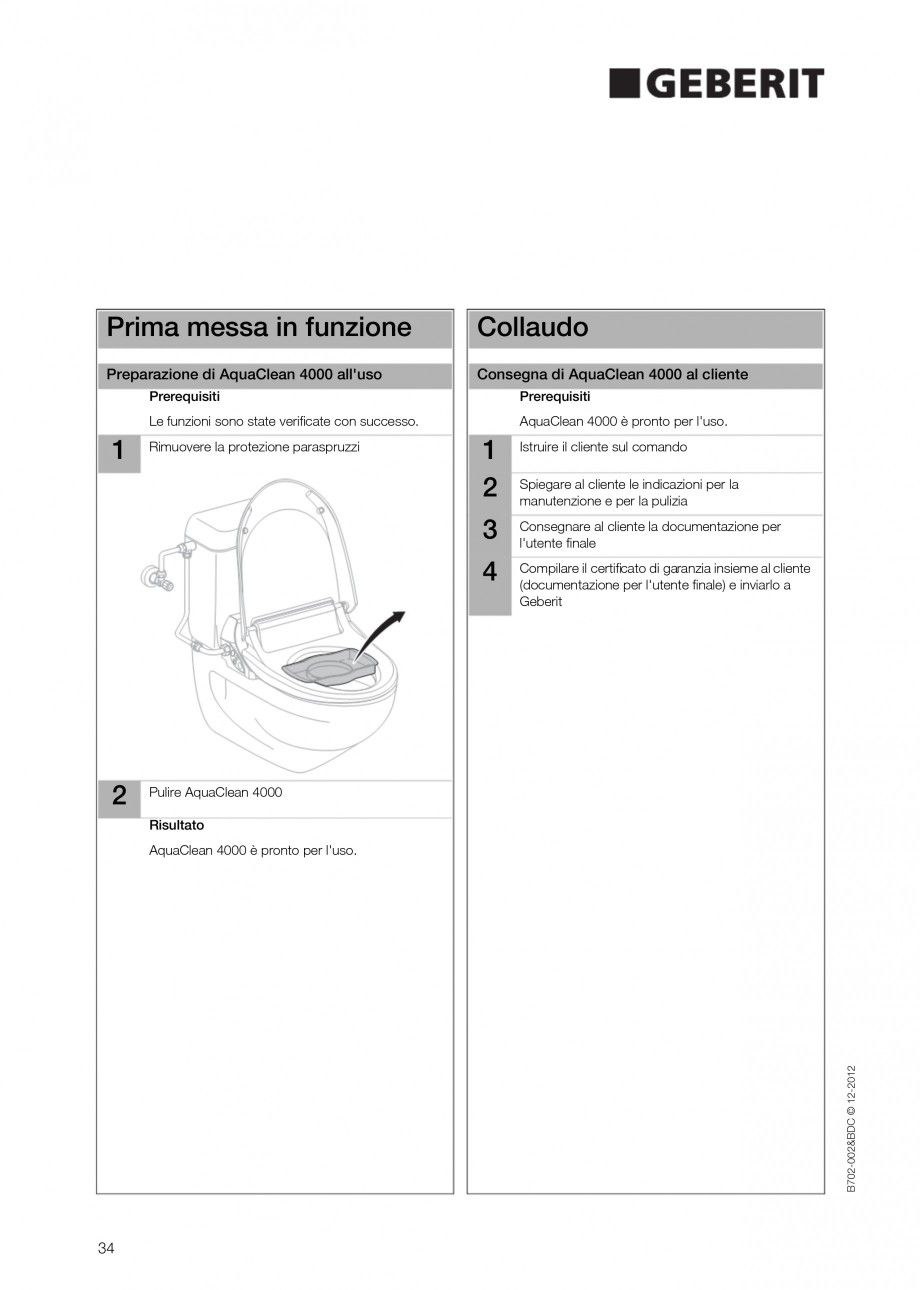 Pagina 34 - Vas WC cu functie de bideu 4000 GEBERIT AquaClean Instructiuni montaj, utilizare Germana...