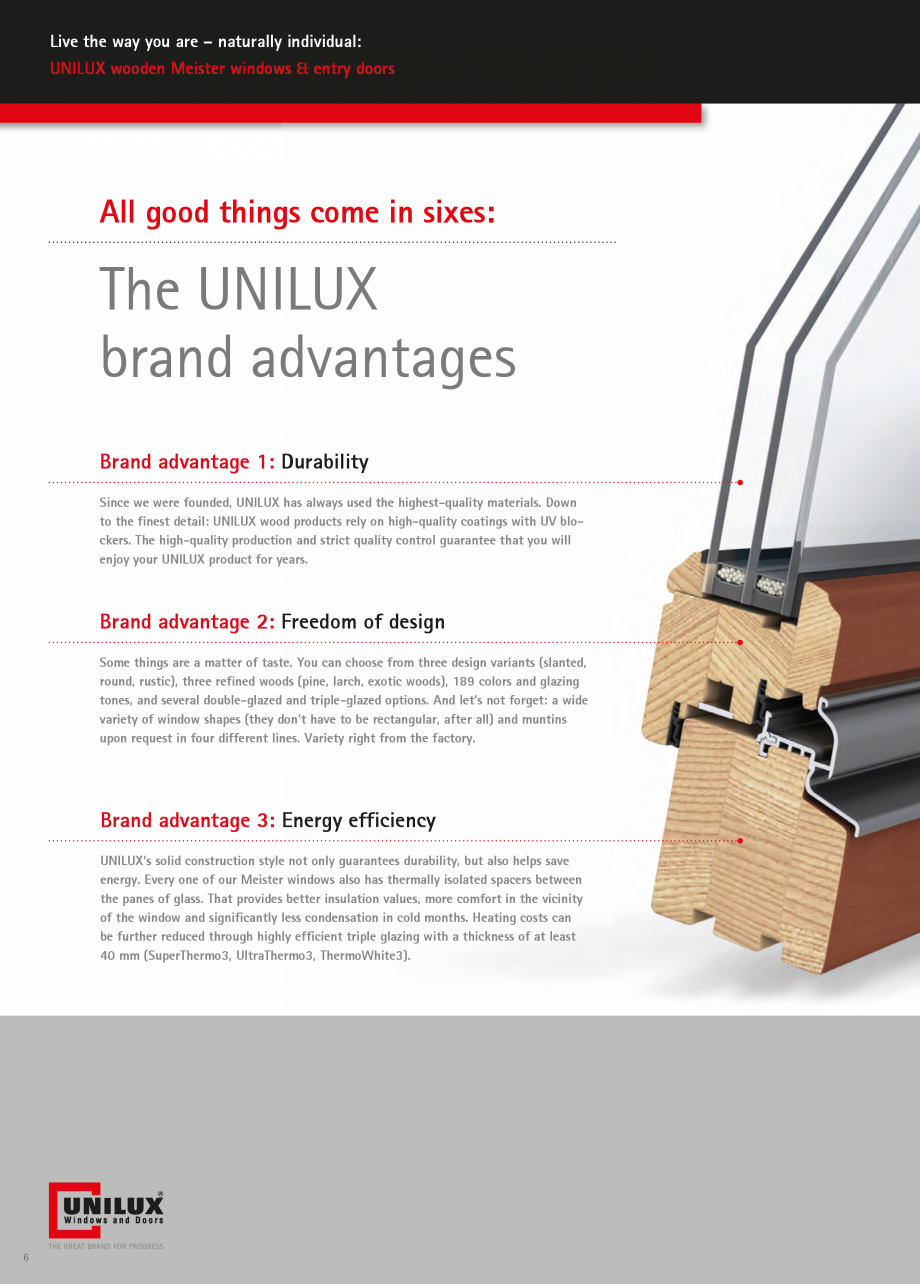 Catalog, brosura Usi de exterior UNILUX Usi de exterior din lemn-aluminiu UNILUX CONSTRUCT r example, the fittings on the wood Meister window, which we recess for flush mounting. The... - Pagina 6