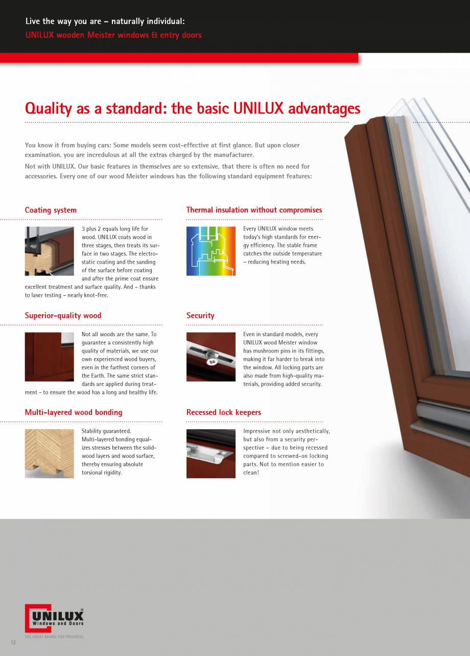 Catalog, brosura Usi de exterior UNILUX Usi de exterior din lemn-aluminiu UNILUX CONSTRUCT , SuperThermo3, in which the additional layer of glass is barely noticeable in the price. Or... - Pagina 12
