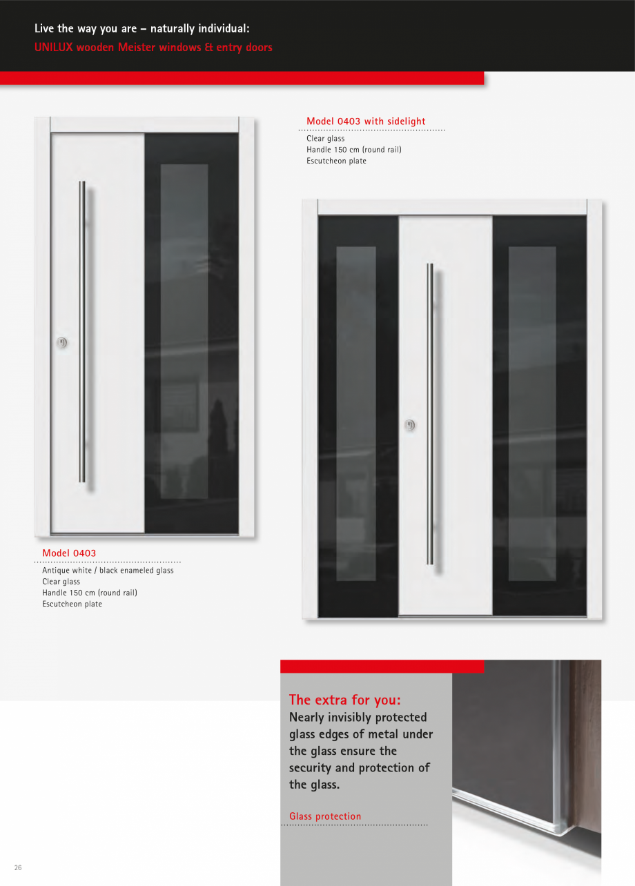 Catalog, brosura Usi de exterior UNILUX Usi de exterior din lemn-aluminiu UNILUX CONSTRUCT od design: Less is more. For forms to be able to have an effect, they cannot be overloaded. It is... - Pagina 26