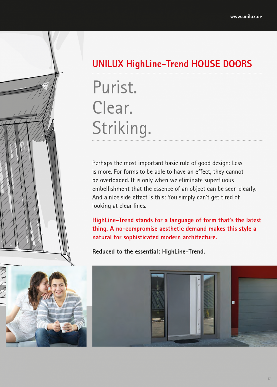 Catalog, brosura Usi de exterior UNILUX Usi de exterior din lemn-aluminiu UNILUX CONSTRUCT t not only material resistance is important to us, but also the visual. A UNILUX door handle looks... - Pagina 37