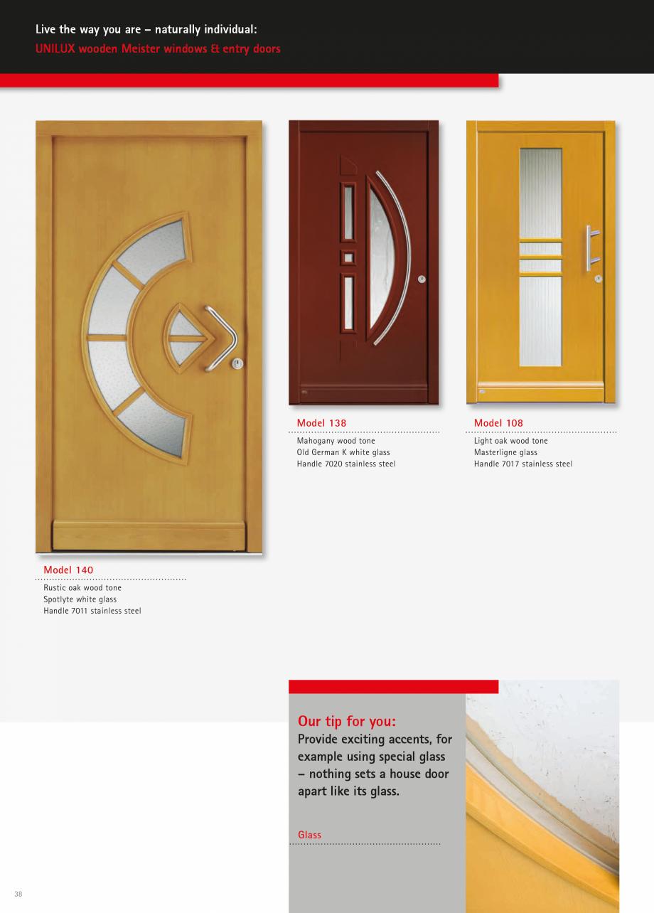 Catalog, brosura Usi de exterior UNILUX Usi de exterior din lemn-aluminiu UNILUX CONSTRUCT mm  L 1000 mm  L 400 mm  L 600 mm  L 1200 mm  7047  7034  7033  7031  7038  7039  7026  7027  7040  ... - Pagina 38
