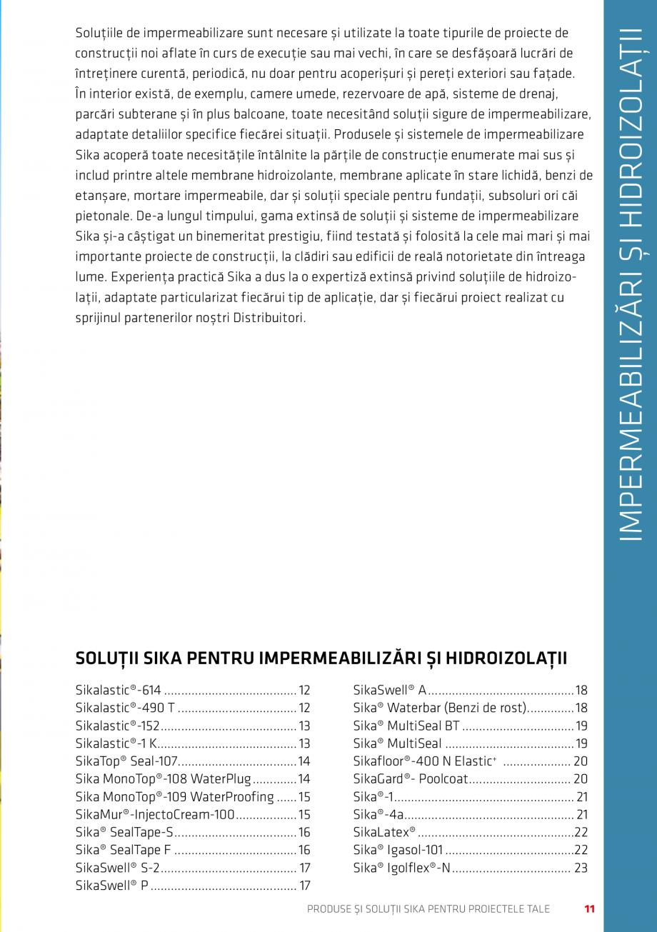 Pagina 11 - Produse si solutii Sika pentru proiectele tale  Catalog, brosura Romana or®-156...........