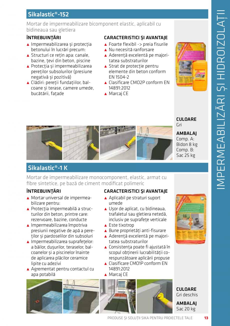 Pagina 13 - Produse si solutii Sika pentru proiectele tale  Catalog, brosura Romana 614................