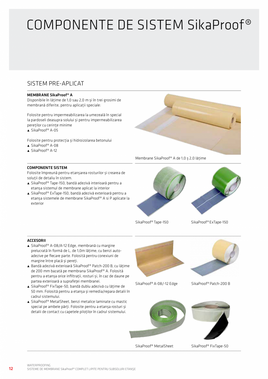 Pagina 12 - WATERPROOFING - Sisteme de membrane SikaProof® complet lipite pentru subsoluri...