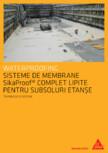 Sikaproof - Sisteme de membrane lipite si complet etanse SIKA - SikaProof® A, SikaProof® P