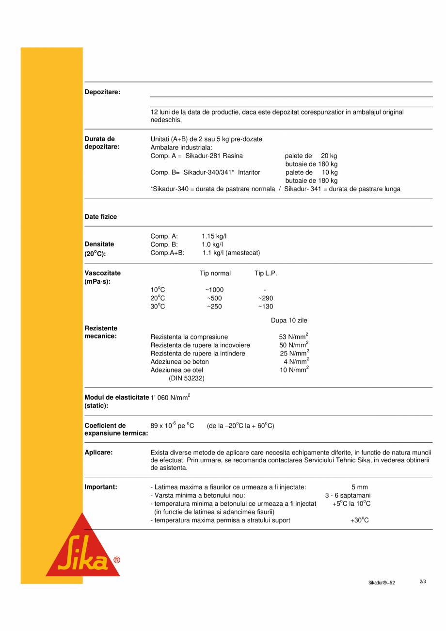Pagina 2 - Rasina de injectare cu vascozitate redusa SIKA Sikadur®-52 Fisa tehnica ente mecanice...