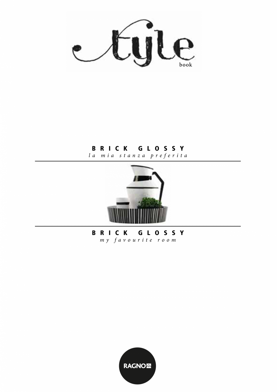 Pagina 1 - Set de faianta si gresie RAGNO BRICK GLOSSY Catalog, brosura Engleza, Germana, Franceza, ...