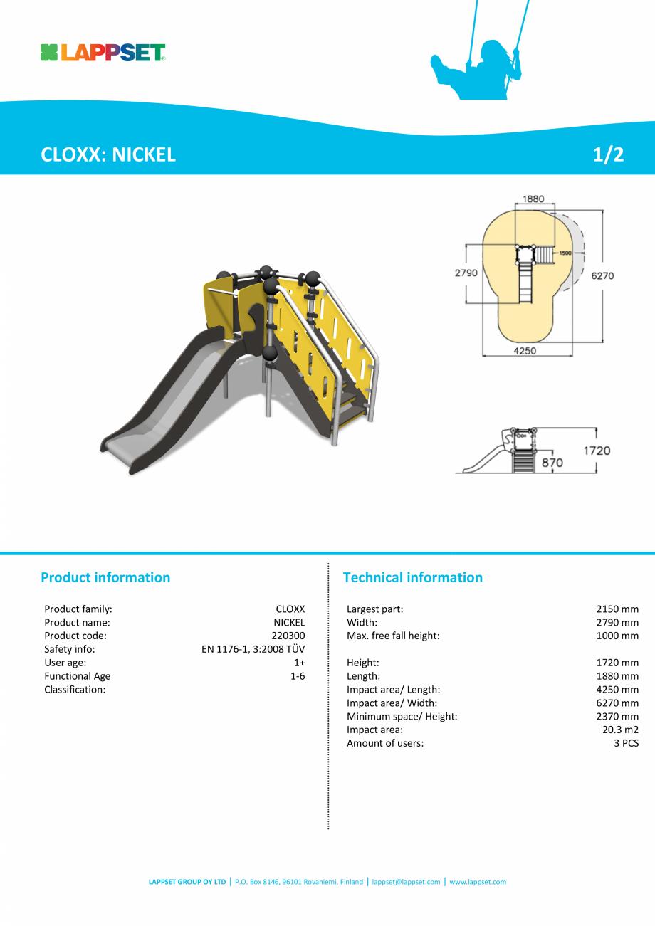 Pagina 1 - Echipament de joaca cu tobogan NICKEL 220300 LAPPSET CLOXX Fisa tehnica Engleza CLOXX:...