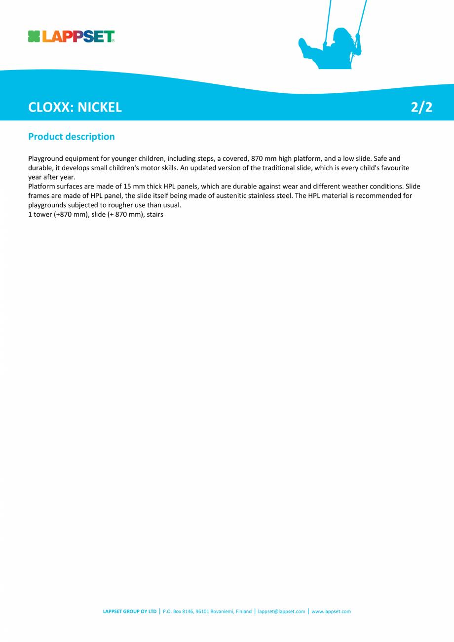 Pagina 2 - Echipament de joaca cu tobogan NICKEL 220300 LAPPSET CLOXX Fisa tehnica Engleza of HPL...