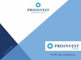 Prezentare Proinvest Group