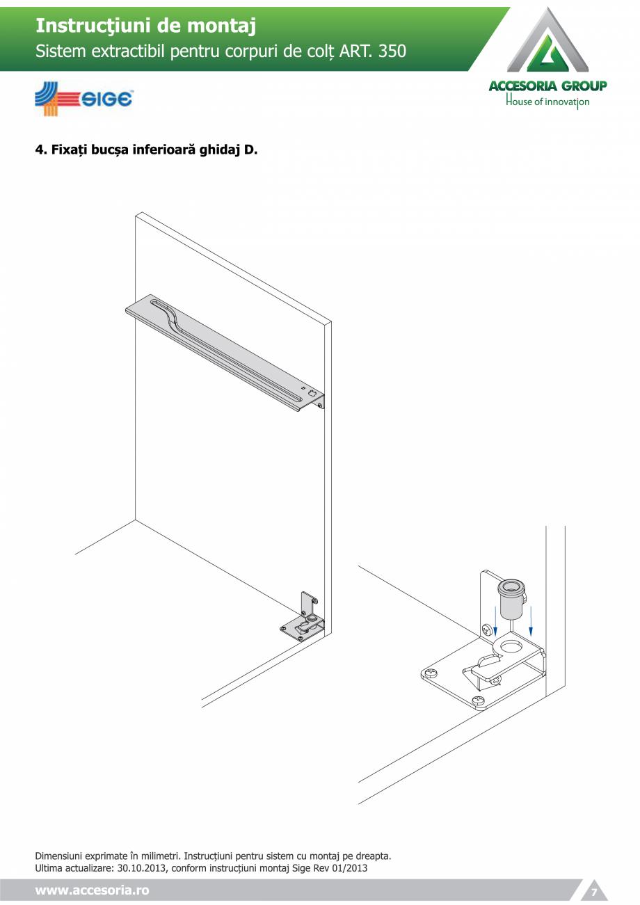 Pagina 7 - Sistem extractabil pentru corpuri de colt  ACCESORIA GROUP Art 350 Instructiuni montaj,...
