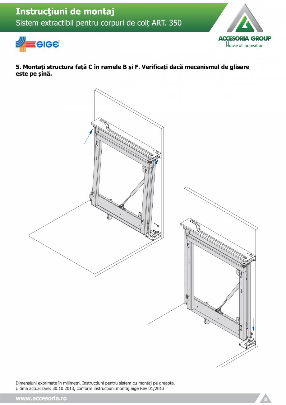 Pagina 8 - Sistem extractabil pentru corpuri de colt  ACCESORIA GROUP Art 350 Instructiuni montaj,...