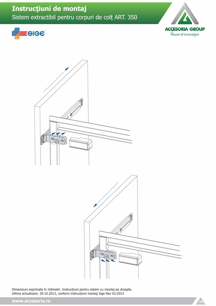 Pagina 16 - Sistem extractabil pentru corpuri de colt  ACCESORIA GROUP Art 350 Instructiuni montaj, ...