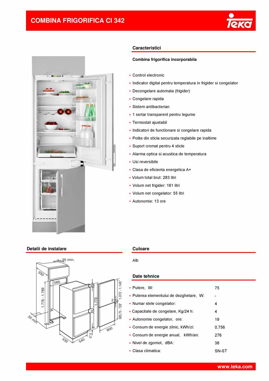 Pagina 1 - Combina frigorifica incorporabila TEKA CI 342 Fisa tehnica Romana COMBINA FRIGORIFICA CI ...