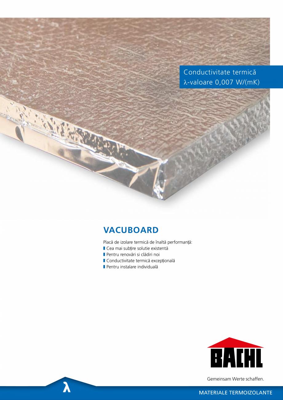 Pagina 1 - Panou de izolare termica BACHL Vacuboard Fisa tehnica Romana Conductivitate termică...