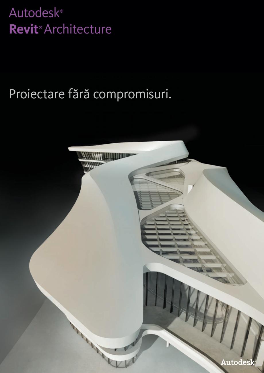 Pagina 1 - Proiectare fara compromisuri AUTODESK Revit 2018 Fisa tehnica Romana Autodesk Revit...