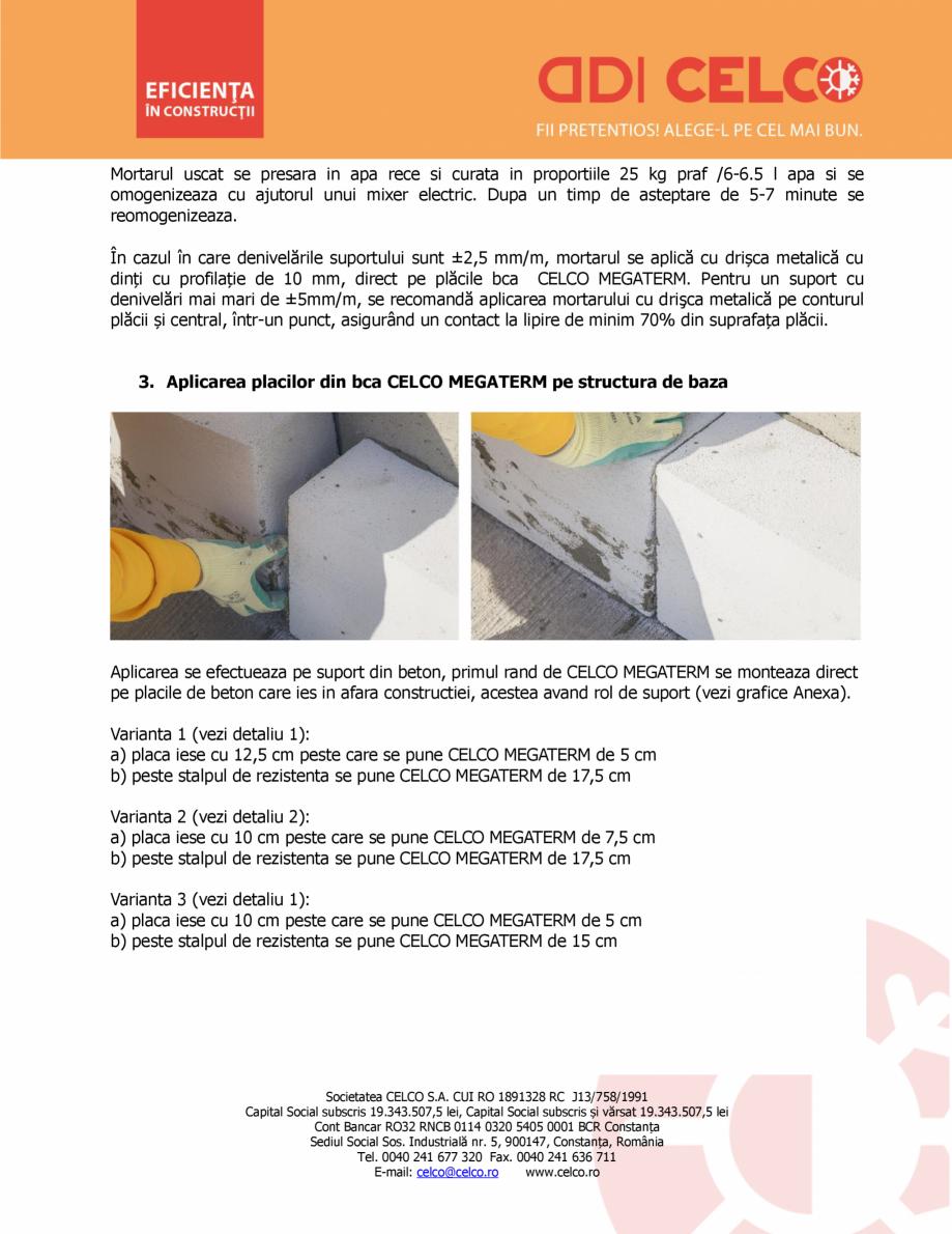 Instructiuni montaj, utilizare Etapele de montare ale izolatiei din BCA CELCO MEGATERM MEGATERM CELCO BCA - beton celular autoclavizat  CELCO 32 RNCB 0114 0320 5405 0001 BCR Constanța Sediul Social Sos. Industrială nr. 5, 900147, Constanța... - Pagina 2