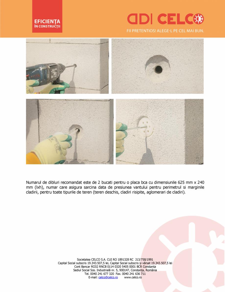 Instructiuni montaj, utilizare Etapele de montare ale izolatiei din BCA CELCO MEGATERM MEGATERM CELCO BCA - beton celular autoclavizat  CELCO u a evita formarea de rosturi în plan vertical. După fixare, este necesară nivelarea plăcilor,... - Pagina 4
