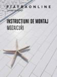 Instructiuni de montaj - mozaicuri  PIATRAONLINE
