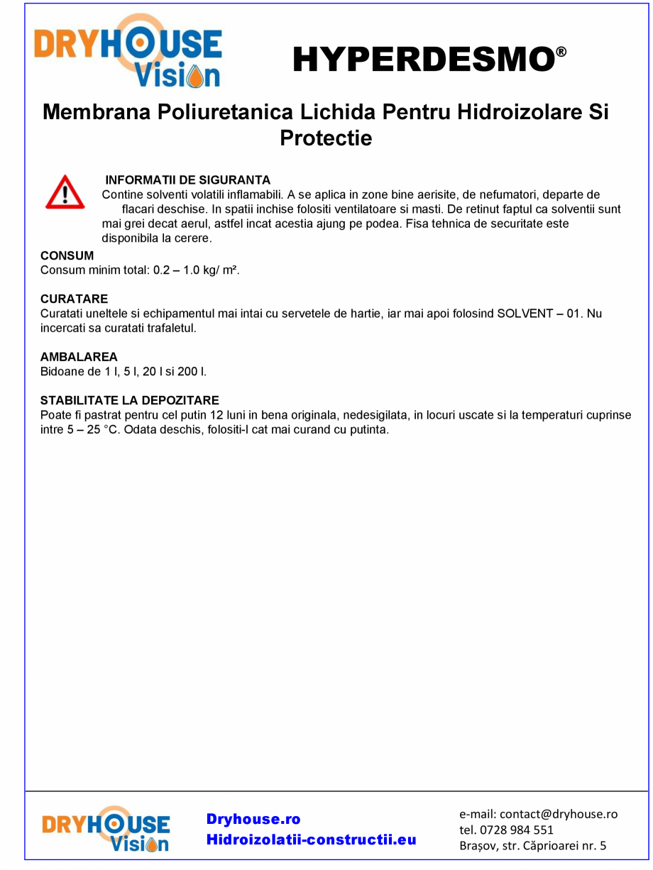 Pagina 2 - Membrana poliuretanica lichida pentru hidroizolare si protectie DRYHOUSE VISION...