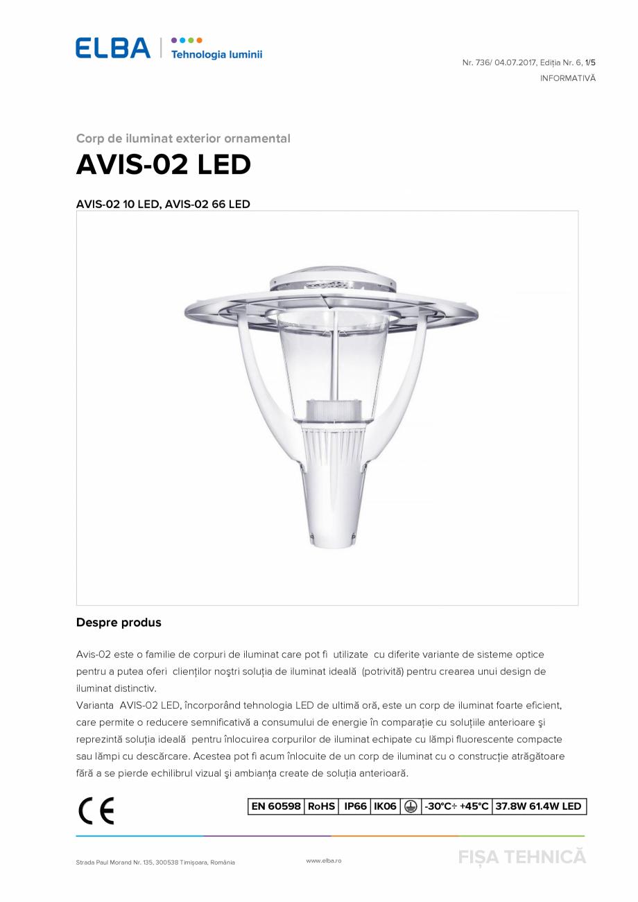 Pagina 1 - Corp de iluminat exterior ornamental ELBA-COM AVIS 02 LED Fisa tehnica Romana Nr. 736/ 04...