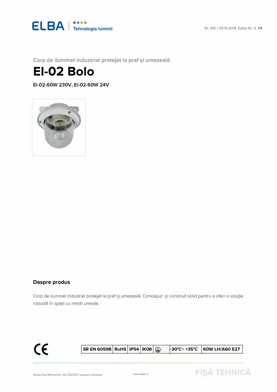 Pagina 1 - Corp de iluminat industrial protejat la praf si umezeala ELBA-COM EI-02 Bolo Fisa tehnica...