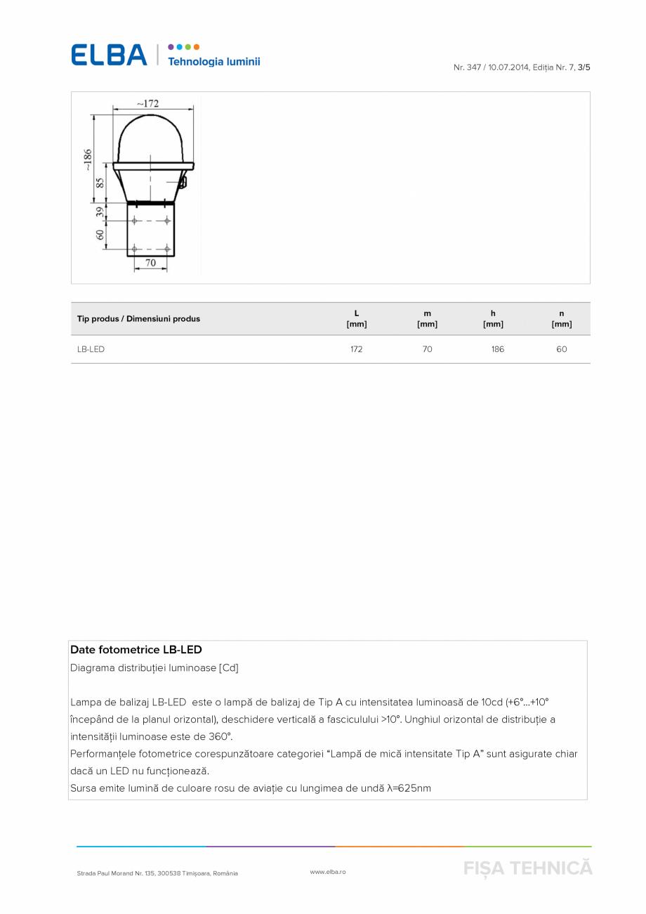 Pagina 3 - Lampa de balizaj ELBA-COM LB-LED 48V Fisa tehnica Romana ii luminoase este de 360°....