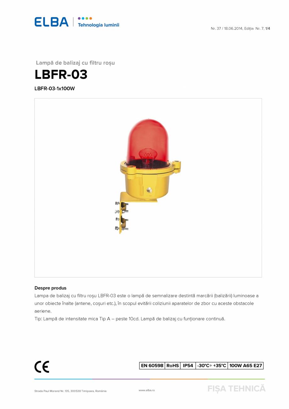 Pagina 1 - Lampa de balizaj cu filtru rosu ELBA-COM LBFR-03 Fisa tehnica Romana Nr. 37 / 18.06.2014,...