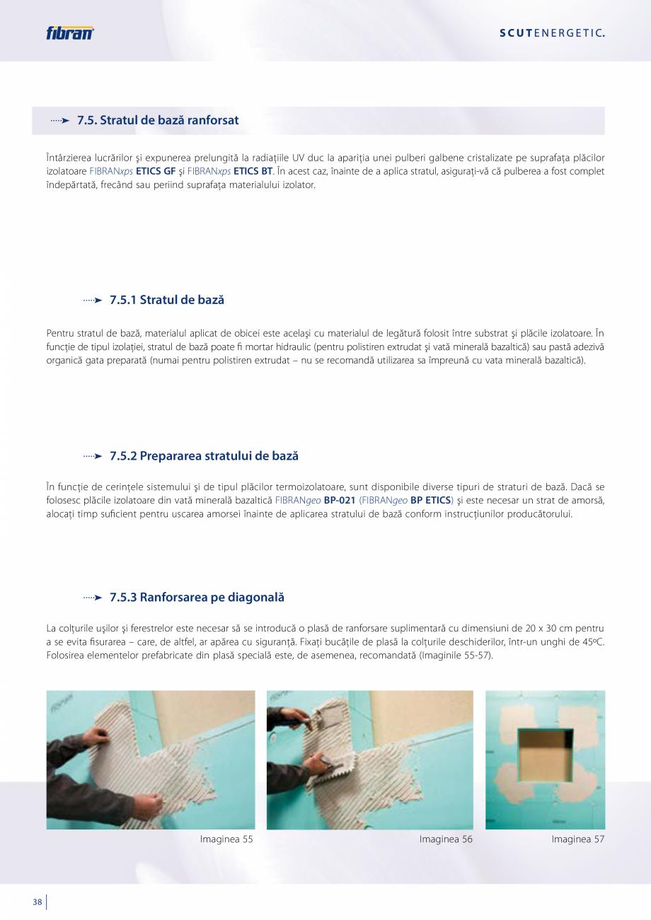 Pagina 36 - Sisteme compozite pentru termoizolarea peretilor exteriori FIBRANxps ETICS GF, ETICS BT ...