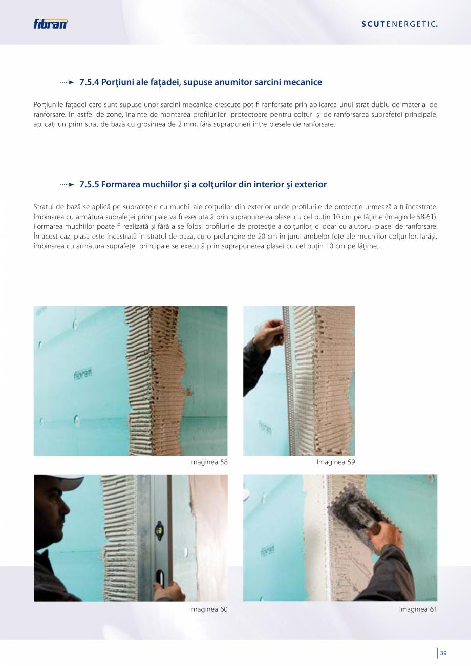 Pagina 37 - Sisteme compozite pentru termoizolarea peretilor exteriori FIBRANxps ETICS GF, ETICS BT ...