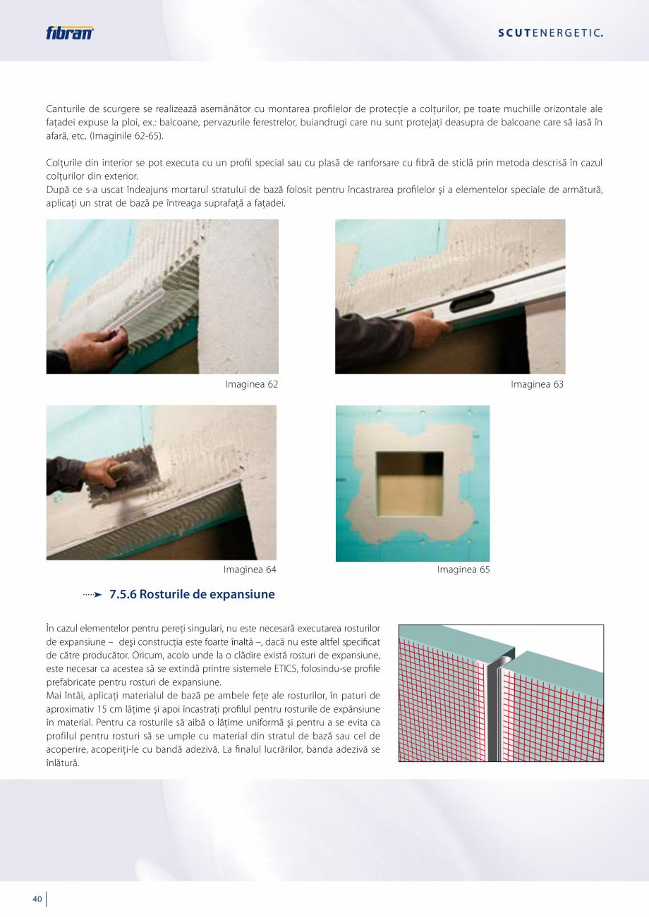 Pagina 38 - Sisteme compozite pentru termoizolarea peretilor exteriori FIBRANxps ETICS GF, ETICS BT ...