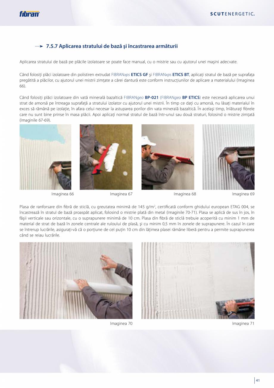 Pagina 39 - Sisteme compozite pentru termoizolarea peretilor exteriori FIBRANxps ETICS GF, ETICS BT ...