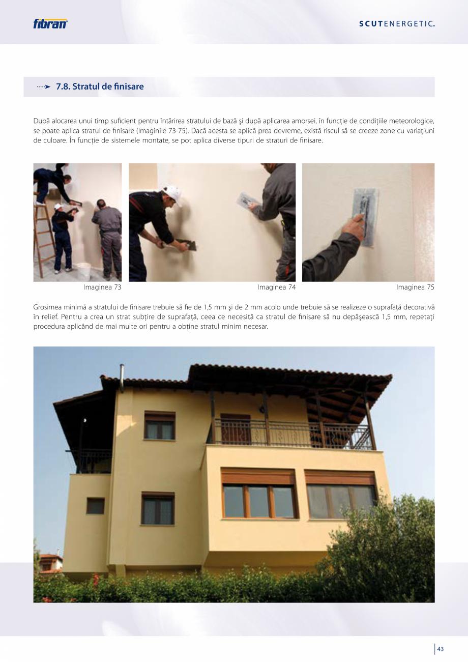 Pagina 41 - Sisteme compozite pentru termoizolarea peretilor exteriori FIBRANxps ETICS GF, ETICS BT ...