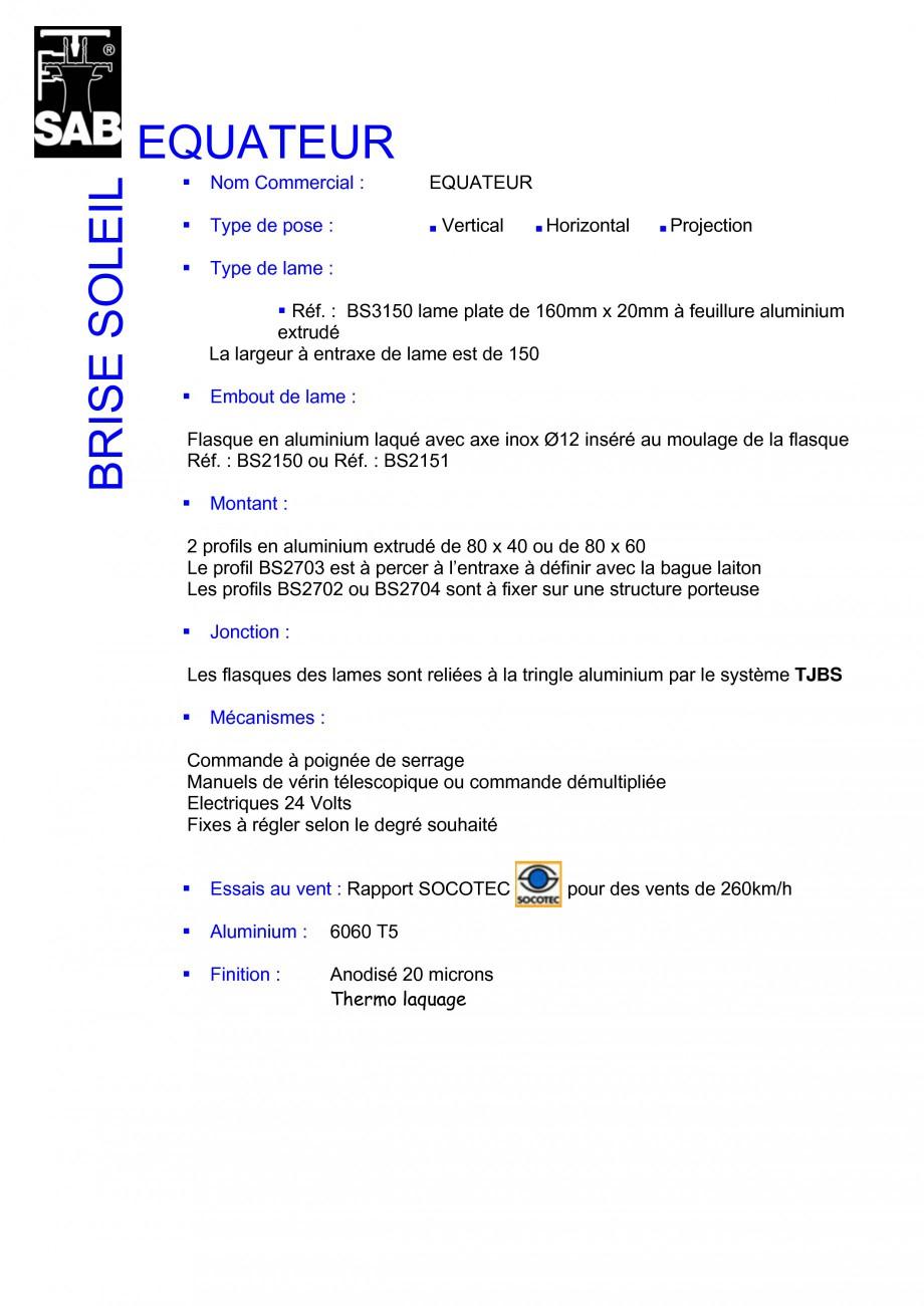 Pagina 1 - Sisteme de brissoleil-uri SAB EQUATEUR Fisa tehnica Franceza EQUATEUR BRISE SOLEIL Nom...