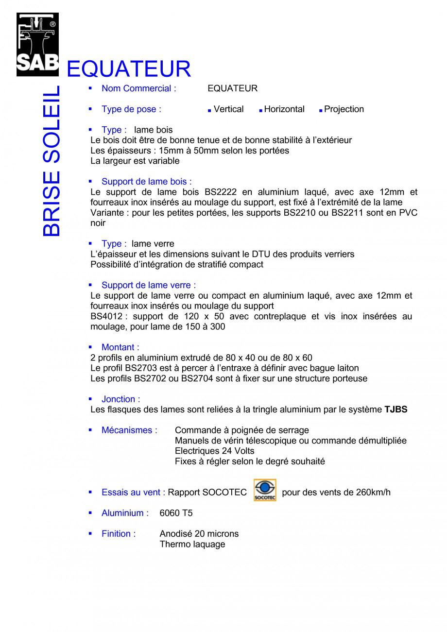 Pagina 2 - Sisteme de brissoleil-uri SAB EQUATEUR Fisa tehnica Franceza l. : 02 37 90 46 46 Fax :...