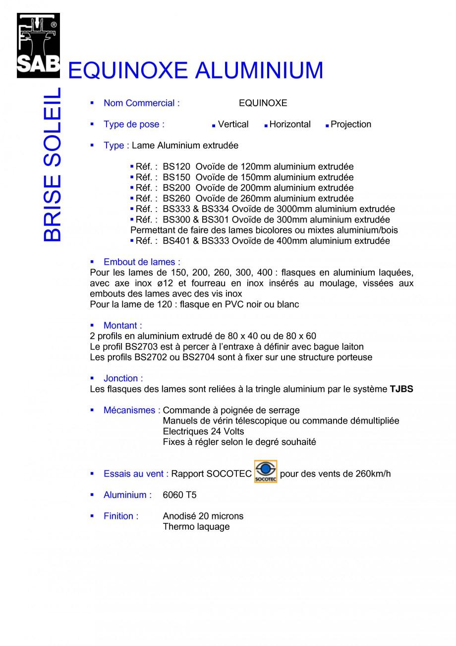 Pagina 1 - Sisteme de brissoleil-uri SAB EQUINOXE Fisa tehnica Franceza EQUINOXE ALUMINIUM BRISE...
