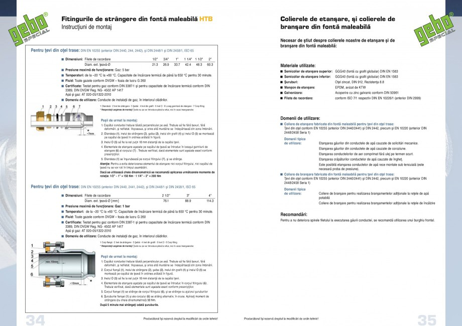 Pagina 18 - Fitinguri GEBO Fisa tehnica Romana rângere pe cele doua capete ˘ Pentru ţevi din...