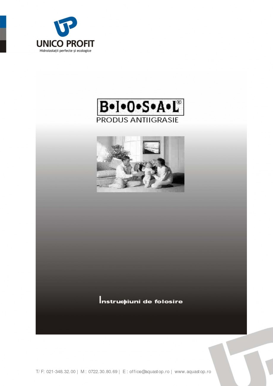 Pagina 1 - Produs antiigrasie UNICO PROFIT BIOSAL Instructiuni montaj, utilizare Romana T/F:...